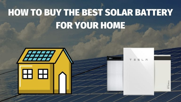 how to buy the best solar battery for your home